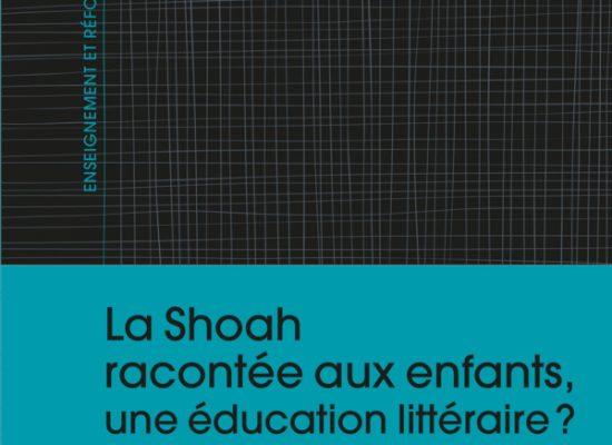 La Shoah racontée aux enfants : une éducation littéraire ?