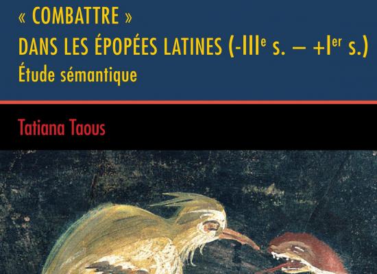 «Combattre» dans les épopées latines (-IIIe s. – +1er s.) – Étude sémantique