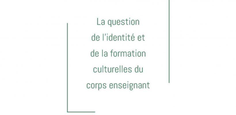 La question de l'identité et de la formation culturelles du corps enseignant